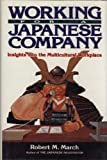 Working for a Japanese Company : Managing Relationships in a Multicultural Organization, March, Robert M., 477001533X