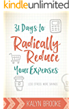 31 Days to Radically Reduce Your Expenses: Less Stress. More Savings.