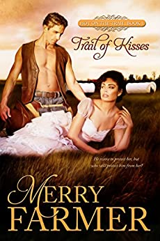 Trail of Kisses (Hot on the Trail Book 1) by [Farmer, Merry]