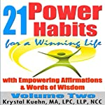 21 Power Habits for a Winning Life with Empowering Affirmations & Words of Wisdom, Volume Two | Krystal Kuehn