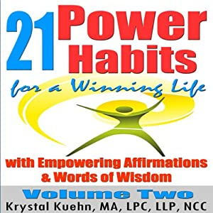 21 Power Habits for a Winning Life with Empowering Affirmations & Words of Wisdom, Volume Two Hörbuch