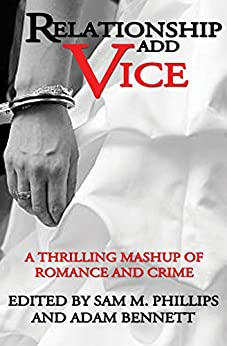 Relationship Add Vice: A Thrilling Mashup of Romance and Crime by [Phillips, Sam]