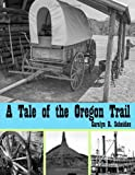 A Tale of the Oregon Trail, Carolyn R. Scheidies, 1411690168