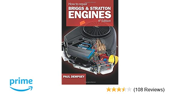 How to repair briggs and stratton engines 4th ed paul dempsey how to repair briggs and stratton engines 4th ed paul dempsey 9780071493253 amazon books fandeluxe Image collections