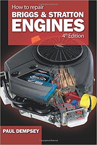 How To Repair Briggs And Stratton Engines 4th Ed Paul