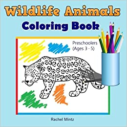 Wildlife Animals Coloring Book For Preschoolers Ages 3 5