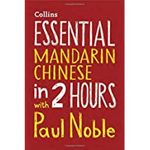Essential Mandarin Chinese in 2 hours with Paul Noble: Your key to language success with the bestselling language coach
