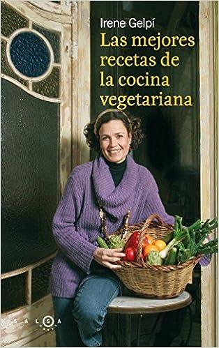 Las mejores recetas de la cocina vegetariana (SALSA): Amazon.es: Irene Gelpé i Lluch: Libros