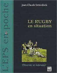Le rugby en situation : Observer et intervenir
