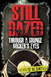 Still Dazed: Through a Grunge Rocker's Eyes