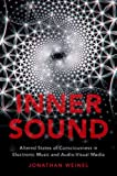 #1: Inner Sound: Altered States of Consciousness in Electronic Music and Audio-Visual Media