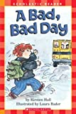 A Bad, Bad Day (Scholastic Reader, Level 1)