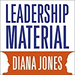 Leadership Material: How Personal Experience Shapes Executive Presence | Diana Jones