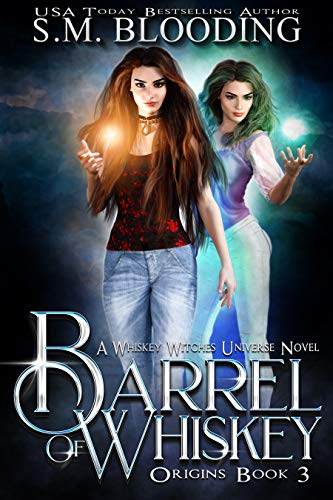 Barrel of Whiskey (Whiskey Witches - Origins Book 3)