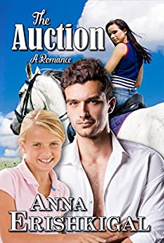 The Auction: A Romance: (A Novel of the Dreamtime) (Song of the River Book 1) (English Edition) de [Erishkigal, Anna]