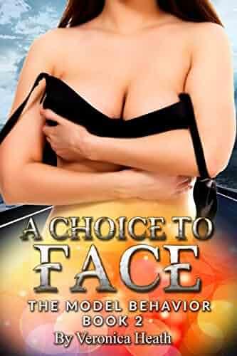 A Choice To Face Bbw Lesbian Bondage Threesome Romance The Model Behavior Book