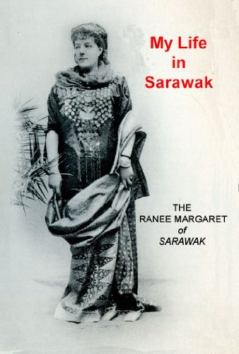 My Life in Sarawak (with 23 photographic images and 1 map)