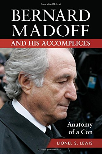Download Bernard Madoff and His Accomplices: Anatomy of a Con Pdf