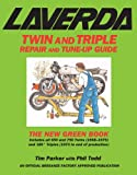 Laverda Twin And Triple Repair and Tune-up Guide, Tim Parker and Philippa Todd, 0979689104