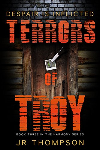 Terrors of Troy: Despair is Inflicted (Harmony Series Book 3) by [Thompson, JR]