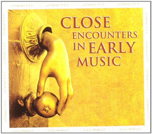 Close Encounters in Early Music: Le Temps des Legendes: Medieval and Renaissance Music from Byzantium, Spain, Italy, France, Flanders, Russia by Alliance