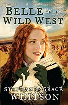 Belle of the Wild West by [Whitson, Stephanie Grace]