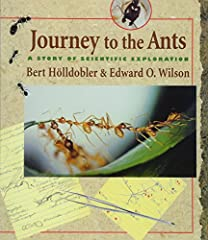 Richly illustrated and delightfully written, Journey to the Ants combines autobiography and scientific lore to convey the excitement and pleasure the study of ants can offer. Bert Hölldobler and E. O. Wilson interweave their personal adventur...
