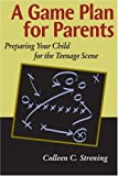 A Game Plan for Parents, Colleen Strening, 0595167705