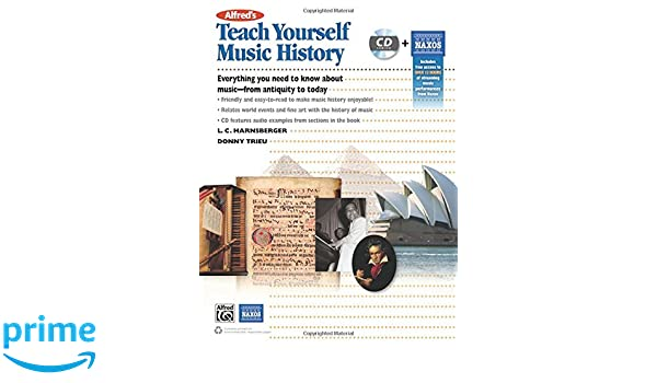 Alfred's Teach Yourself Music History: Everything You Need