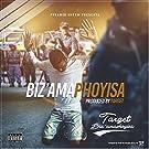 Biz' amaphoyisa [Explicit]