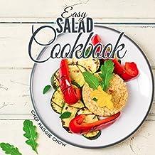 Easy Salad Cookbook (Salad Recipes, Salad Cookbook, Salad Dressing Recipes, Salad Dressing Cookbook 1)