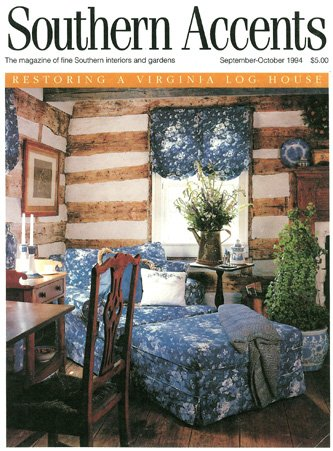 SOUTHERN ACCENTS. THE MAGAZINE OF FINE SOUTHERN INTERIORS AND GARDENS. September-October, 1994. Vol. 17, No. 5. (Restoring A Virginia Log House.)