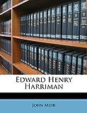 Edward Henry Harriman, John Muir, 1145823718
