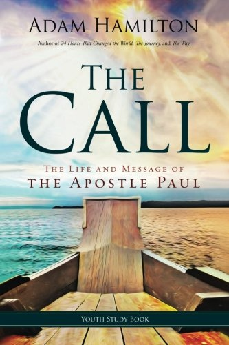 The Call Youth Study Book: The Life And Message Of The Apostle Paul