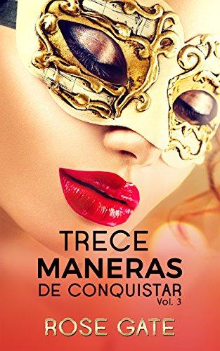 TRECE MANERAS DE CONQUISTAR: Continuación TRECE FANTASÍAS (STEEL nº 3) (Spanish Edition)