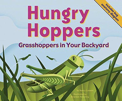 Hungry Hoppers: Grasshoppers in Your Backyard (Backyard Bugs)