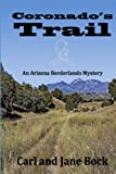 img - for Coronado's Trail (An Arizona Borderlands Mystery) (Volume 1) book / textbook / text book