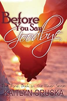 `HOT` Before You Say Goodbye (The Haven Series Book 4). fierce paired Online Virtual largest Studios