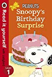 Peanuts: Snoopy's Birthday Surprise - Read it Yourself with Ladybird: Level 1