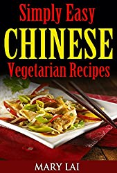 Simply Easy Chinese Vegetarian Cookbook