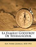 La Famille Godefroy de Tonnancour, , 1246031345
