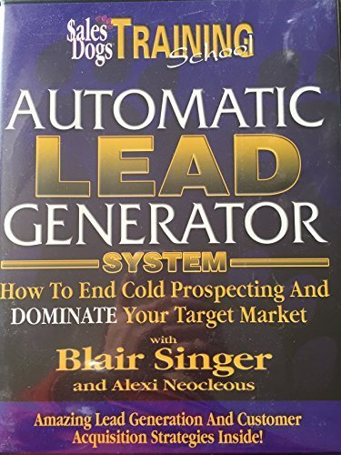 Automatic Lead Generator System {From the} Sales Dogs Training School {Six Audio Compact Discs}