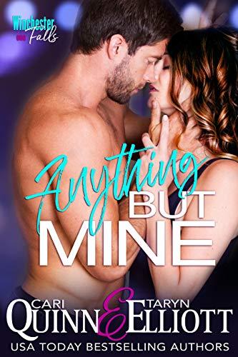Anything But Mine: Rockstar Romantic Suspense (Winchester Falls Book 1)