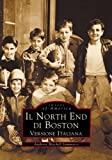 IL  North End di Boston (Versione Italiana)  (MA)  (Images of America) (English, Italian, English and Italian Edition)