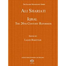 Iqbal: The 20th Century Reformer (The Islamic Renaissance Series)