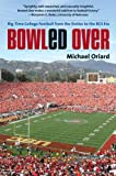 Bowled Over, Michael Oriard, 1469617544