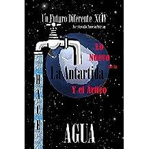 Lo Nuevo de la Antártida y el Ártico: Antratida, Antartico, Antartica (U Futuro Diferente nº 94) (Spanish Edition)