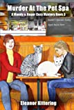 Murder at the Pet Spa: A Mandy & Roger Cozy Mystery Book 3 (A Mandy and Roger Cozy Mystery) (Volume 3) by  Eleanor Kittering in stock, buy online here