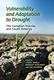 : Vulnerability and Adaptation to Drought on the Canadian Prairies (Energy, Ecology, and the Environment)
