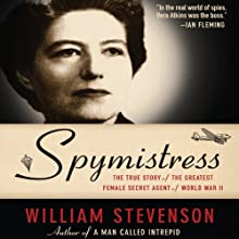 Spymistress: The True Story of the Greatest Female Secret Agent of World War II Audiobook by William Stevenson Narrated by Nicholas Camm